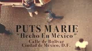 Puts Marie - Hecho En México