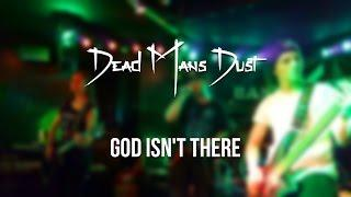 Dead Mans Dust - God isn't There