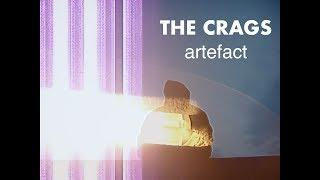The Crags - Artefact