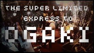 Nihilist Approved - The Super Limited Express To Ogaki