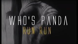 Who's Panda - Run Run