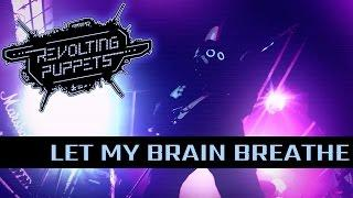 Revolting Puppets - Let my brain breathe