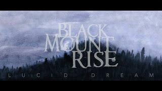 Black Mount Rise - Lucid Dream