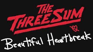 The Three Sum - Beautiful Heartbreak