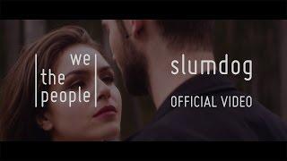 We The People - Slumdog