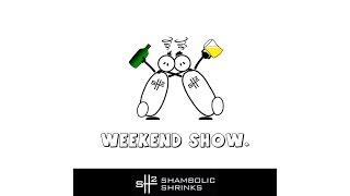 Shambolic Shrinks - Weekend Show (lyric video)