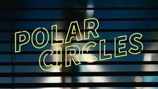 Polar Circles - Falling Tonight